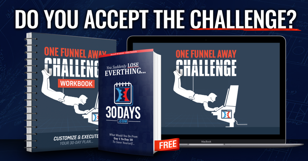 Do you accept the challenge? One Funnel Away Challenge